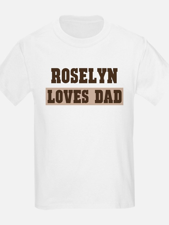 Roselyn loves dad T-Shirt