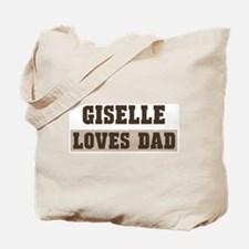 Giselle loves dad Tote Bag