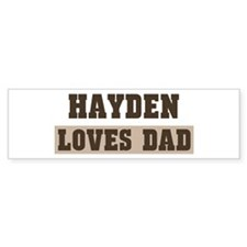 Hayden loves dad Bumper Bumper Sticker