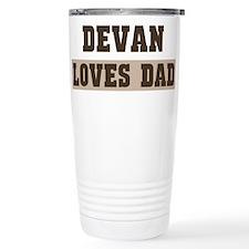 Devan loves dad Travel Mug
