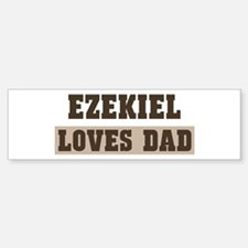 Ezekiel loves dad Bumper Bumper Bumper Sticker