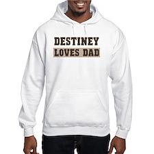 Destiney loves dad Hoodie Sweatshirt