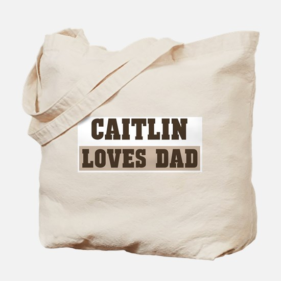 Caitlin loves dad Tote Bag