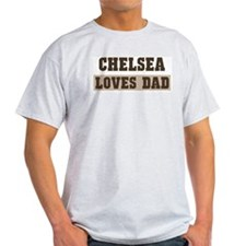 Chelsea loves dad T-Shirt