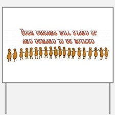 Your Dreams Demand Yard Sign