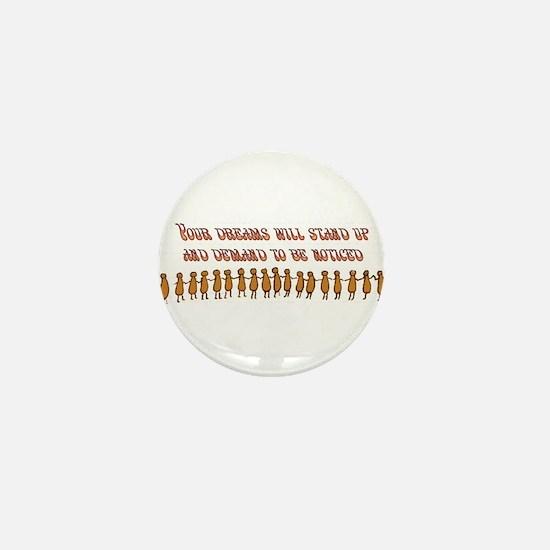 Your Dreams Demand Mini Button