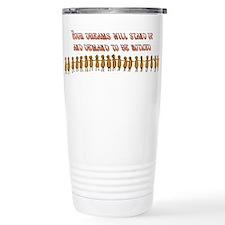 Your Dreams Demand Travel Mug