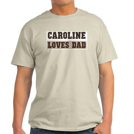 Caroline loves dad Light T-Shirt