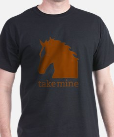 Take mine T-Shirt