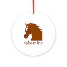 Take mine Ornament (Round)