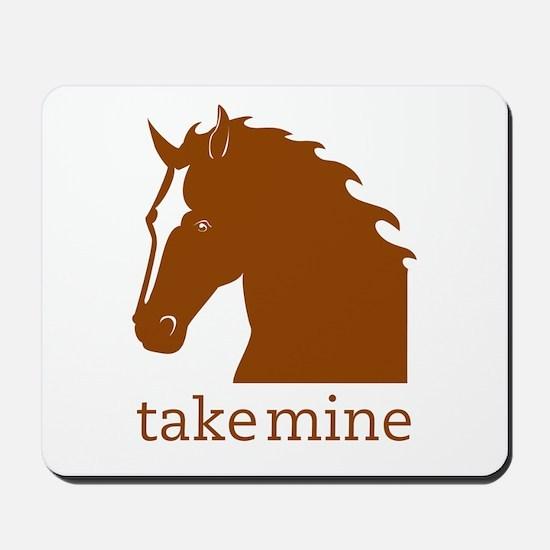 Take mine Mousepad