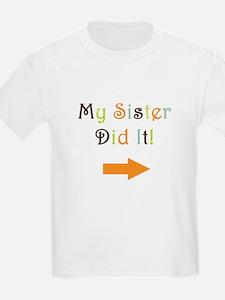 mysisterdidit-1 T-Shirt
