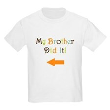 mybrotherdidit-2 T-Shirt