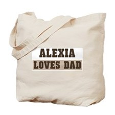 Alexia loves dad Tote Bag