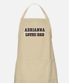 Adrianna loves dad BBQ Apron