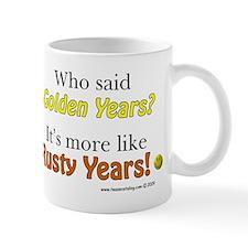 Golden Years...Rusty Years Mug