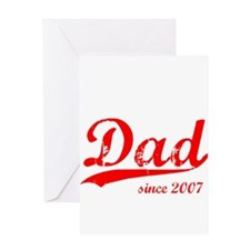 Dad Since 2007 Greeting Card