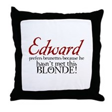 Funny Edward prefers brunettes Throw Pillow