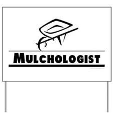 Mulchologist Yard Sign