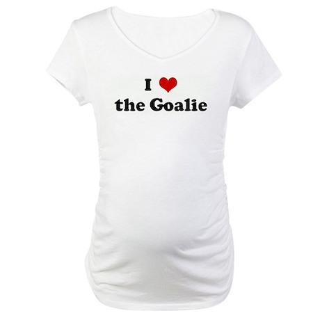 I Love the Goalie Maternity T-Shirt