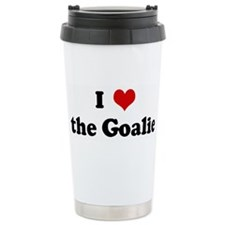 I Love the Goalie Travel Mug