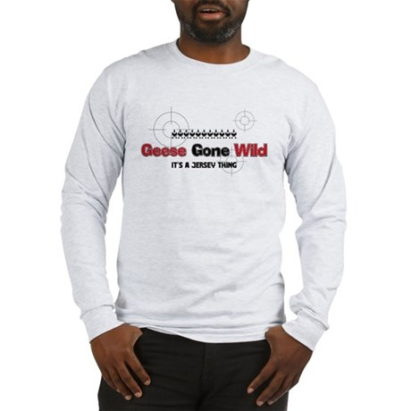 Geese Gone Wild Long Sleeve T-Shirt