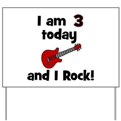 I am 3 today and I Rock! Gui Yard Sign