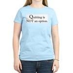 Quitting No Option Women's Pink T-Shirt