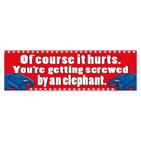 """Screwed by an Elephant"" Bumper Sticker"