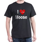 I Love Moose (Front) Black T-Shirt