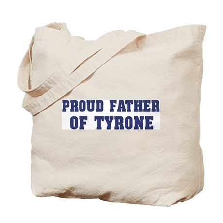 Proud Father of Tyrone Tote Bag