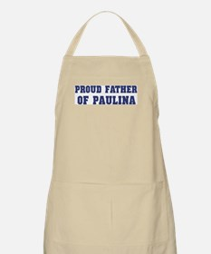 Proud Father of Paulina BBQ Apron