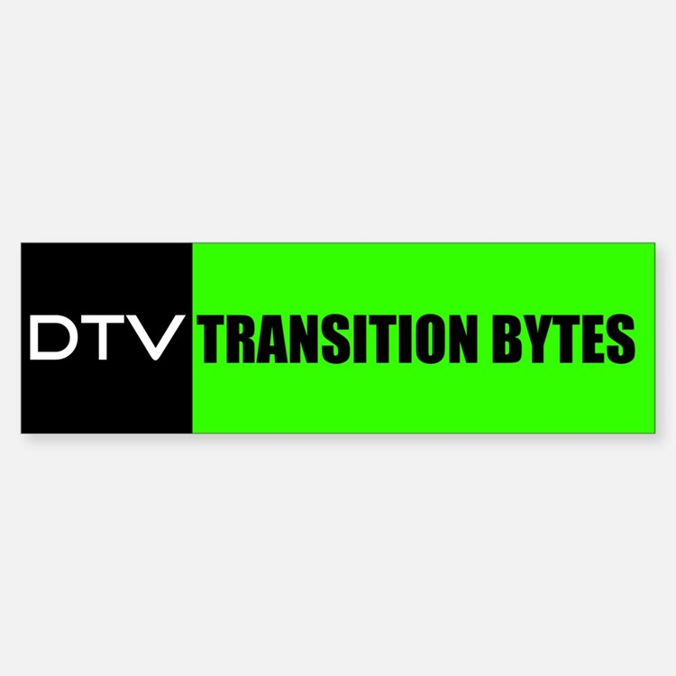 DTV Transition Bumper Bumper Bumper Sticker