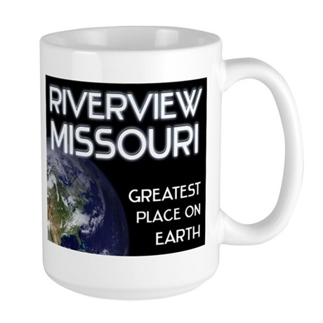 riverview missouri - greatest place on earth Large