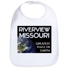 riverview missouri - greatest place on earth Bib