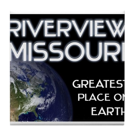 riverview missouri - greatest place on earth Tile
