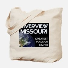 riverview missouri - greatest place on earth Tote