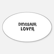 DINOSAUR LOVER Oval Decal