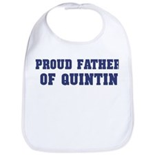 Proud Father of Quintin Bib
