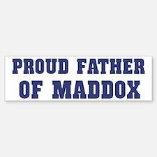 Proud Father of Maddox Bumper Bumper Bumper Sticker