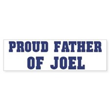 Proud Father of Joel Bumper Car Sticker