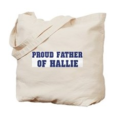 Proud Father of Hallie Tote Bag