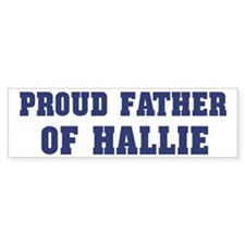 Proud Father of Hallie Bumper Car Car Sticker