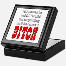 My parent said... BITCH Keepsake Box