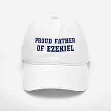 Proud Father of Ezekiel Baseball Baseball Cap