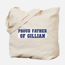 Proud Father of Gillian Tote Bag