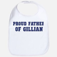 Proud Father of Gillian Bib
