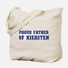 Proud Father of Kiersten Tote Bag