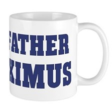 Proud Father of Maximus Mug