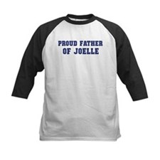 Proud Father of Joelle Tee